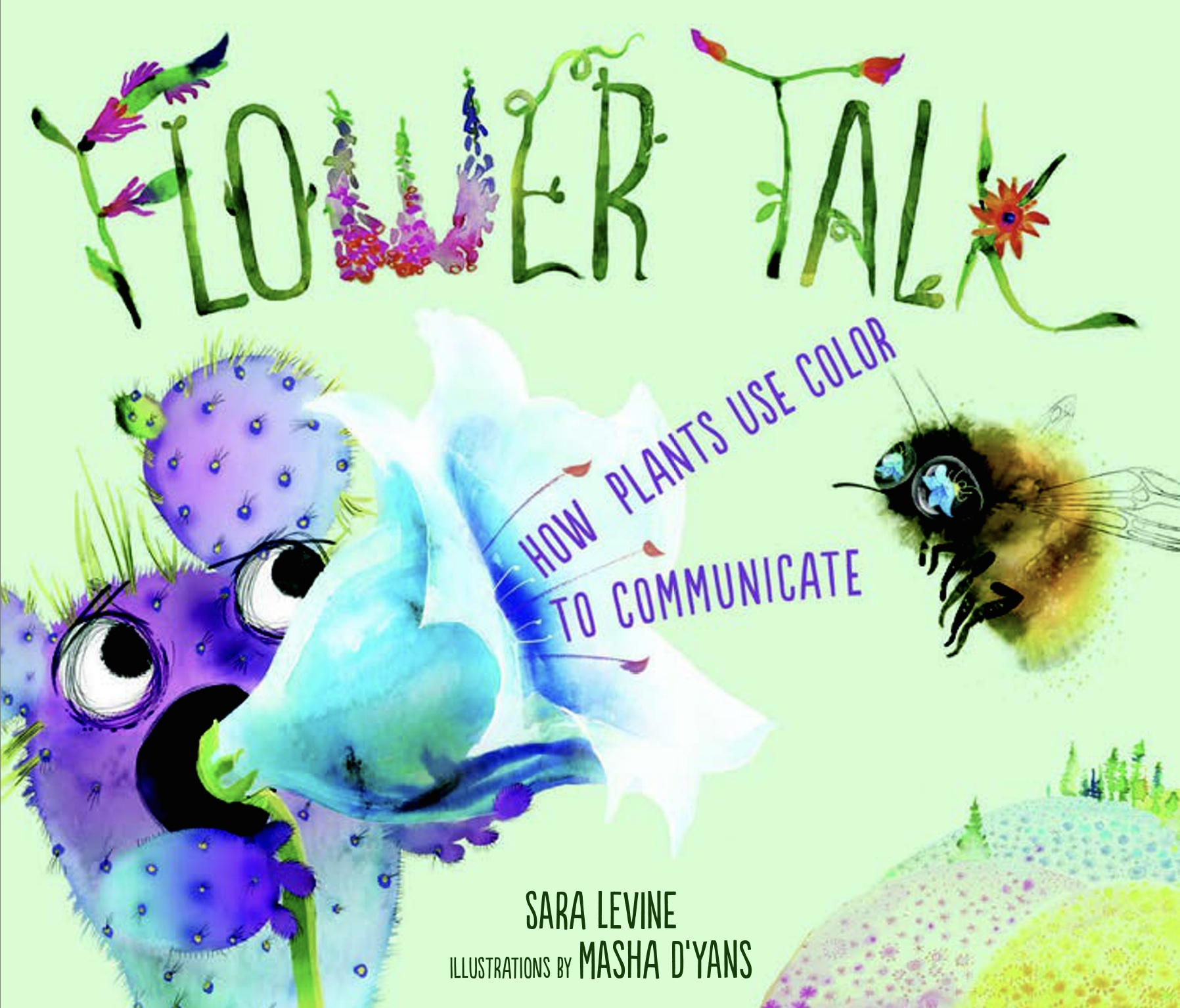 "The image is the cover of a book. It says ""Flower Talk"" in large green letters that are shaped like flowers and vines. There is a purple watercolor cactus holding a light blue flower like a megaphone. Coming out of the flower are the words ""How plants use color to communicate"" and next to the words is a large bumblebee with the blue flower reflected in its eyes."